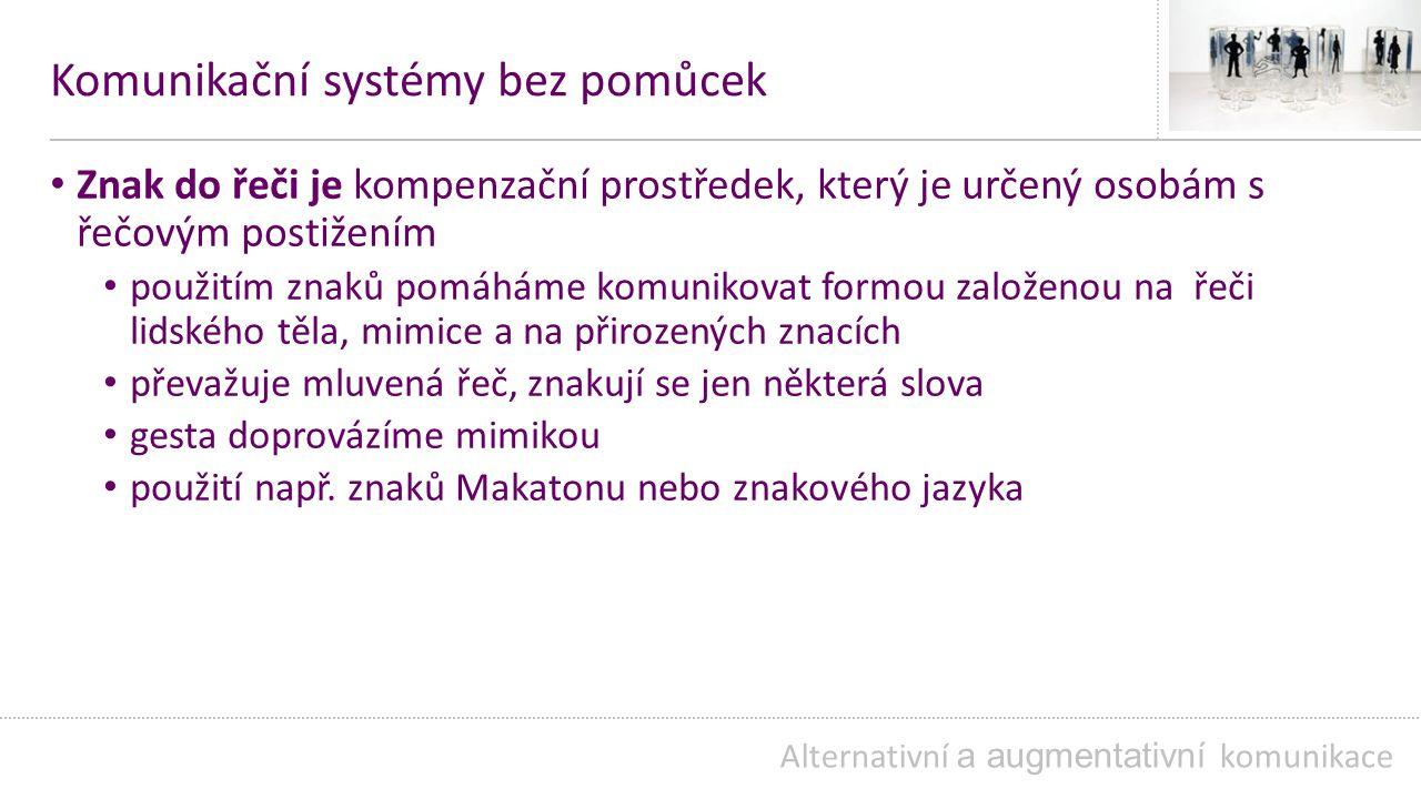 Komunikační systémy bez pomůcek