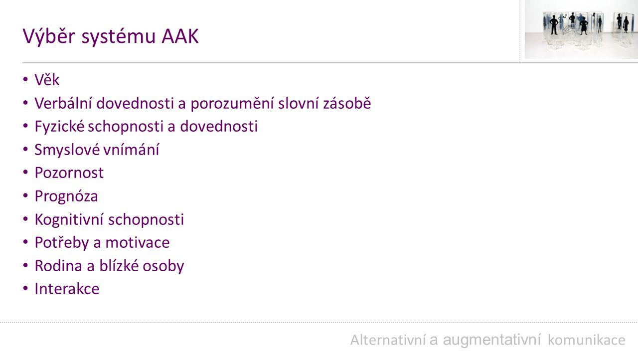 Výběr systému AAK Věk Verbální dovednosti a porozumění slovní zásobě