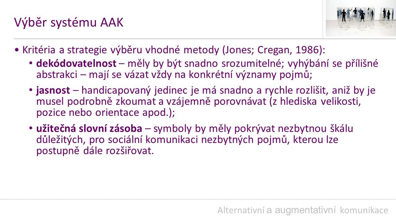 Výběr systému AAK • Kritéria a strategie výběru vhodné metody (Jones; Cregan, 1986):
