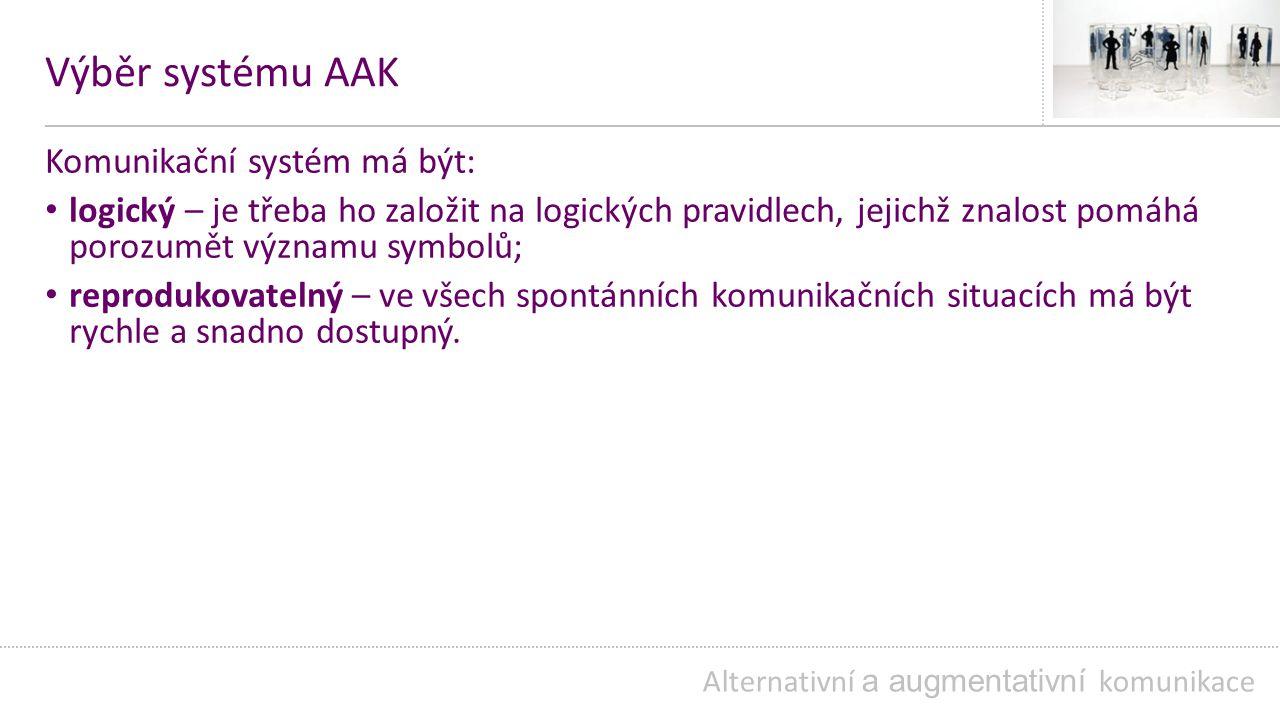 Výběr systému AAK Komunikační systém má být: