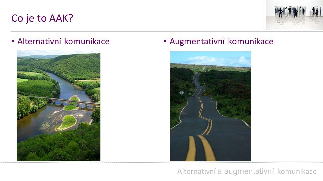Co je to AAK Alternativní komunikace Augmentativní komunikace