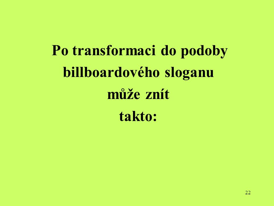 Po transformaci do podoby billboardového sloganu