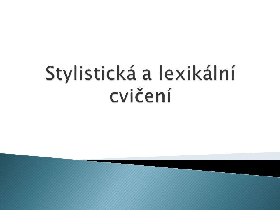 Stylistická a lexikální cvičení