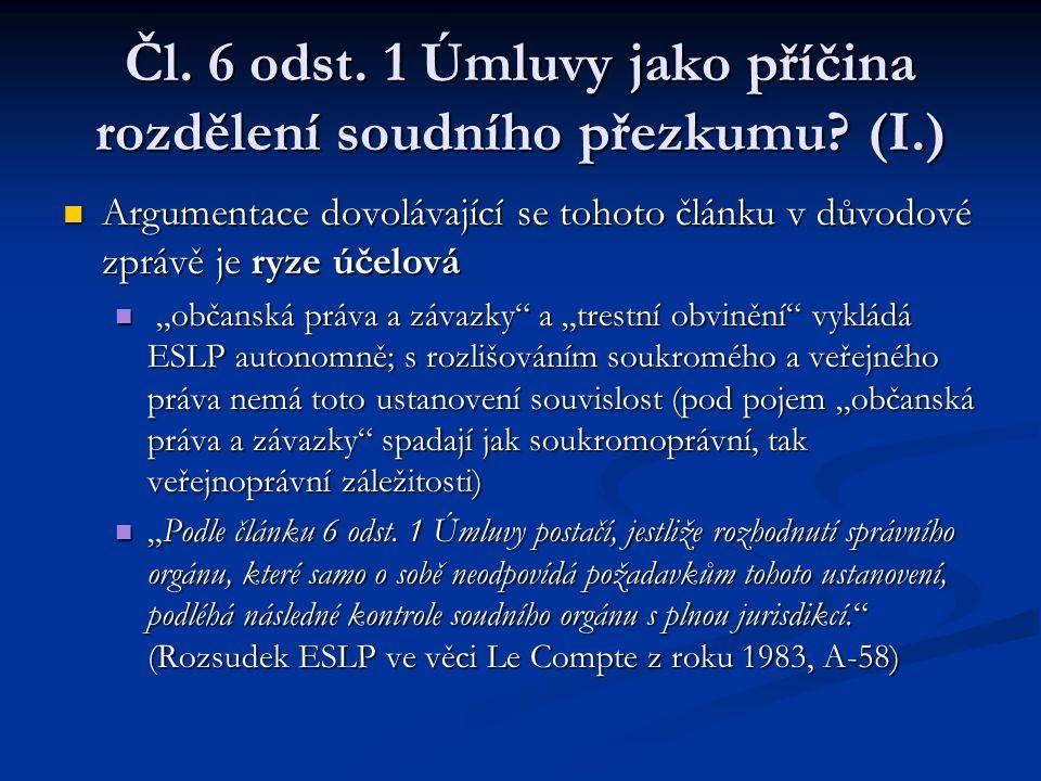 Čl. 6 odst. 1 Úmluvy jako příčina rozdělení soudního přezkumu (I.)
