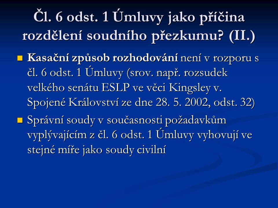 Čl. 6 odst. 1 Úmluvy jako příčina rozdělení soudního přezkumu (II.)