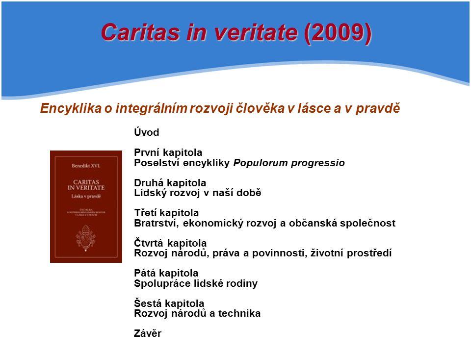 Caritas in veritate (2009) Encyklika o integrálním rozvoji člověka v lásce a v pravdě. Úvod. První kapitola.