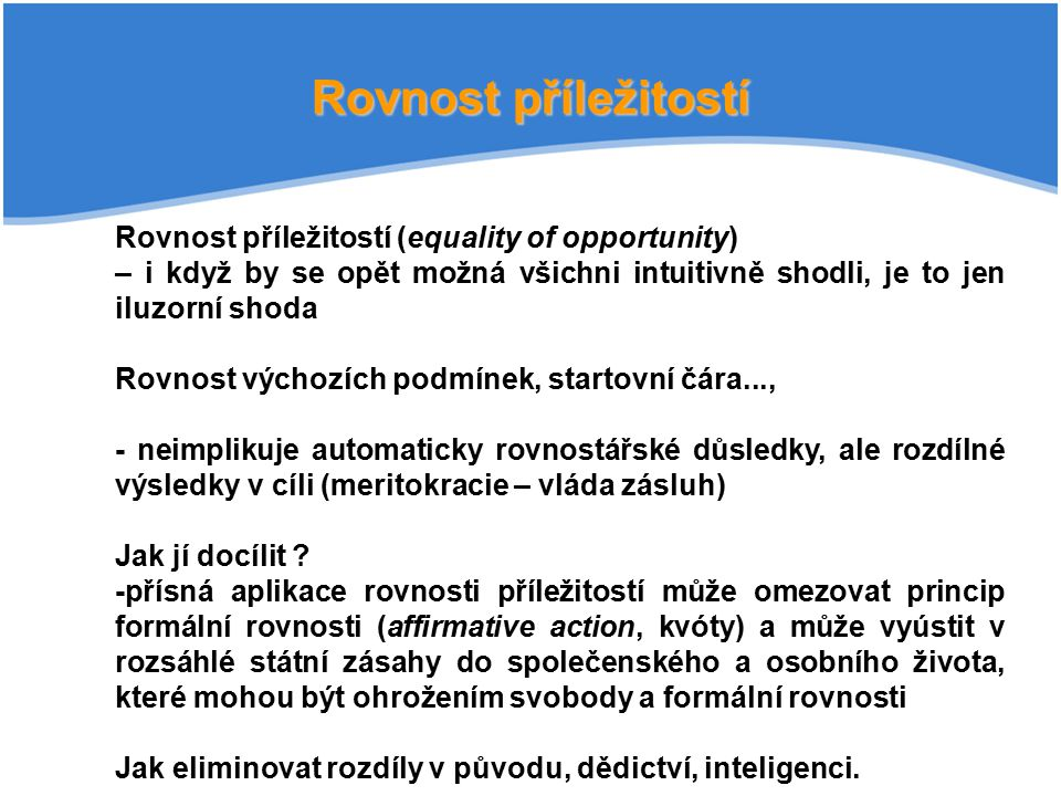 Rovnost příležitostí Rovnost příležitostí (equality of opportunity)