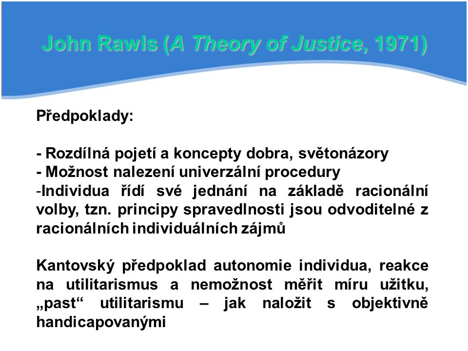 John Rawls (A Theory of Justice, 1971)