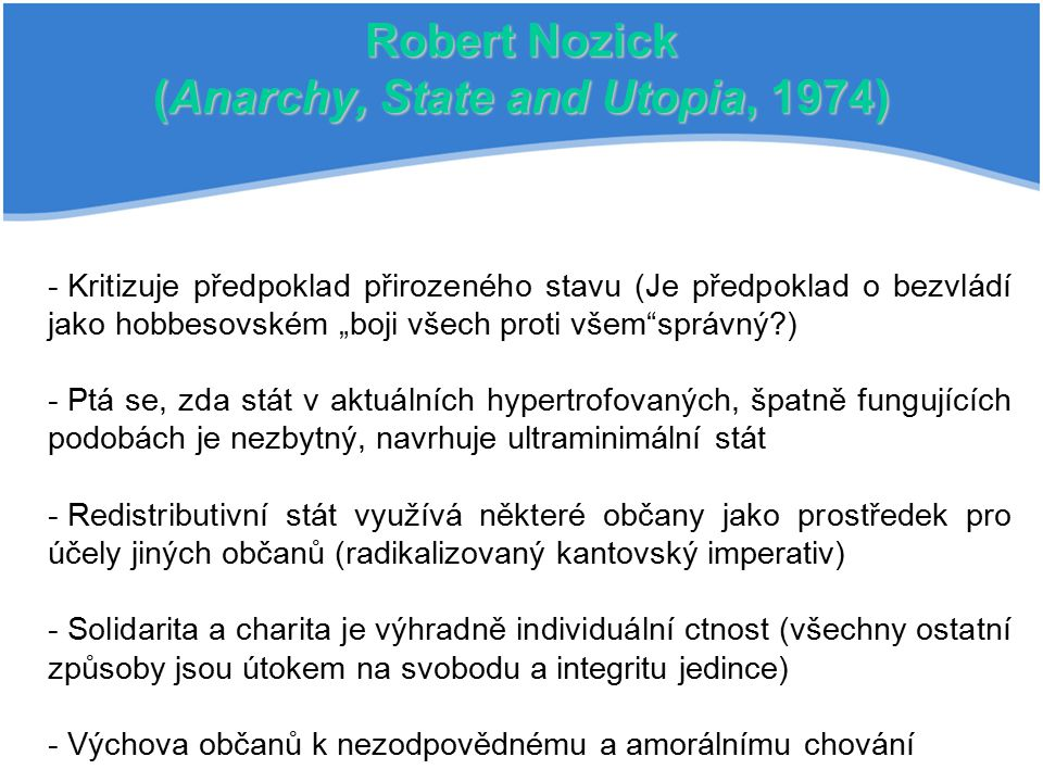 Robert Nozick (Anarchy, State and Utopia, 1974)