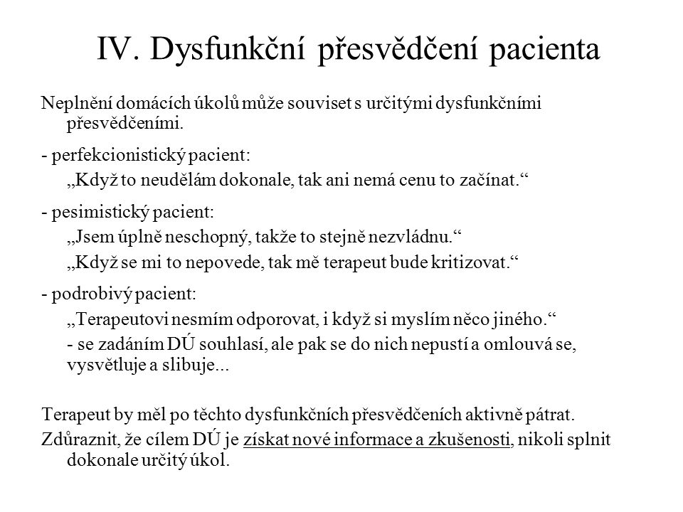 IV. Dysfunkční přesvědčení pacienta
