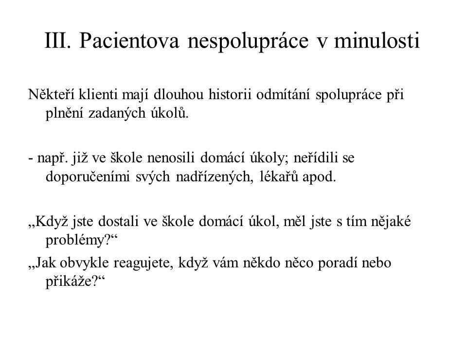 III. Pacientova nespolupráce v minulosti