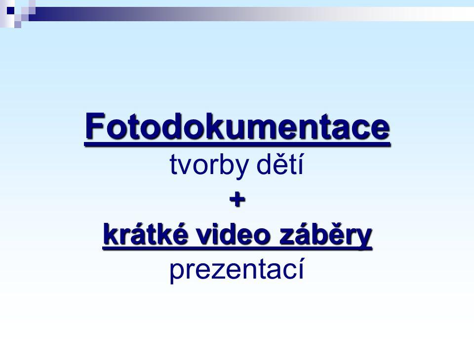 Fotodokumentace tvorby dětí + krátké video záběry prezentací