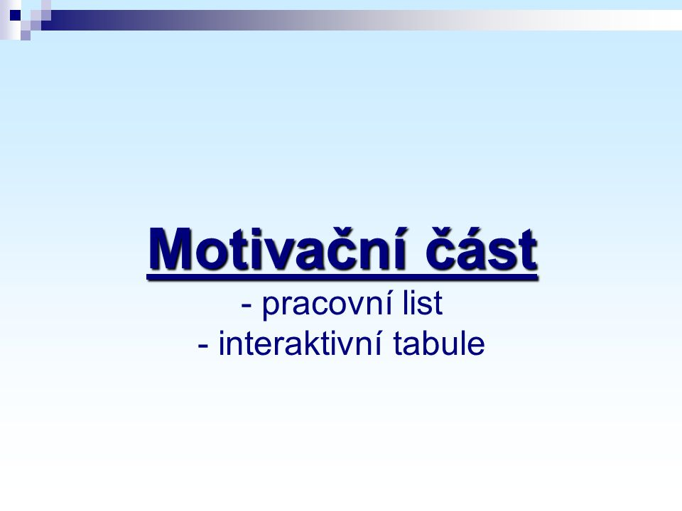 Motivační část - pracovní list - interaktivní tabule