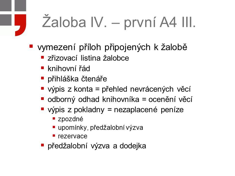 Žaloba IV. – první A4 III. vymezení příloh připojených k žalobě