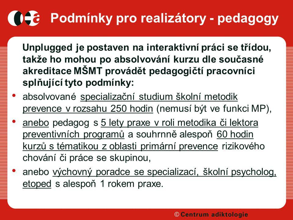 Podmínky pro realizátory - pedagogy