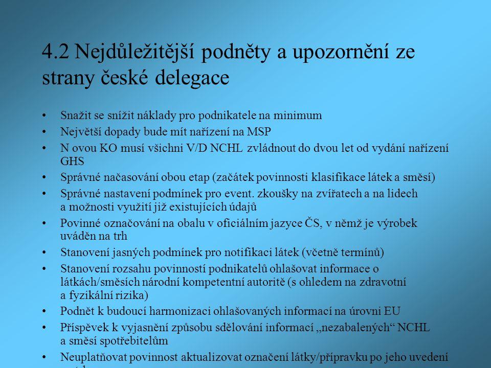 4.2 Nejdůležitější podněty a upozornění ze strany české delegace