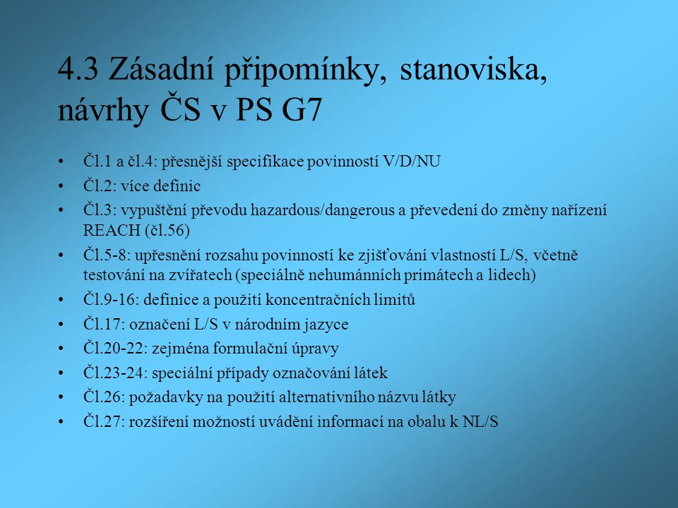 4.3 Zásadní připomínky, stanoviska, návrhy ČS v PS G7