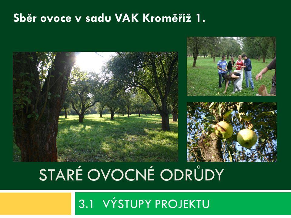 3.1 VÝSTUPY PROJEKTU Staré ovocné odrůdy