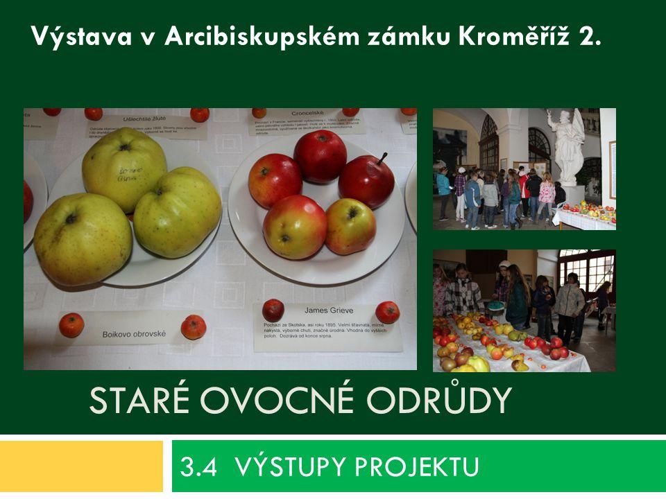 3.4 VÝSTUPY PROJEKTU Staré ovocné odrůdy