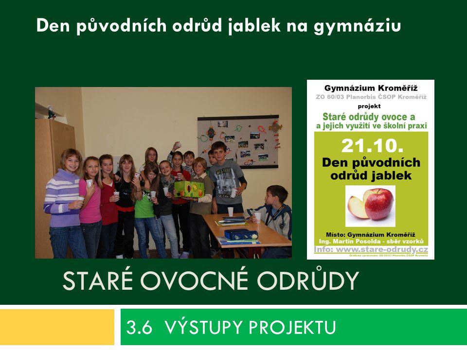 3.6 VÝSTUPY PROJEKTU Staré ovocné odrůdy