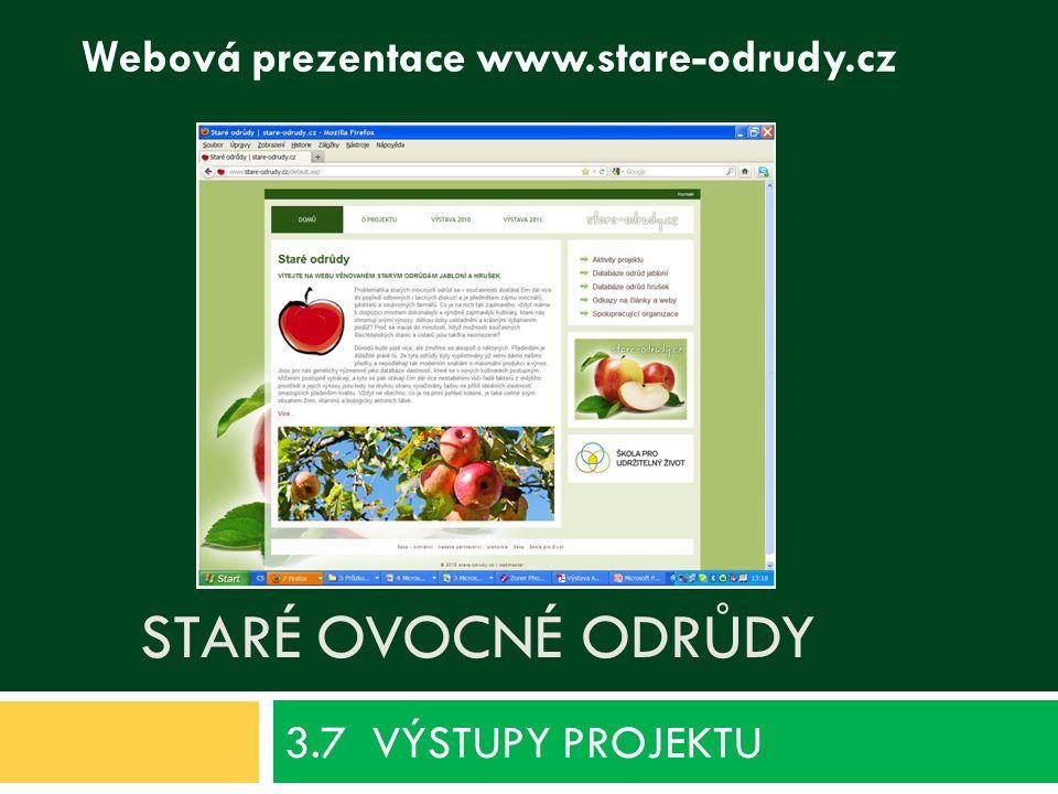 3.7 VÝSTUPY PROJEKTU Staré ovocné odrůdy
