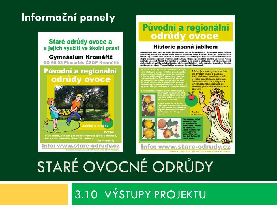 Informační panely Staré ovocné odrůdy 3.10 VÝSTUPY PROJEKTU