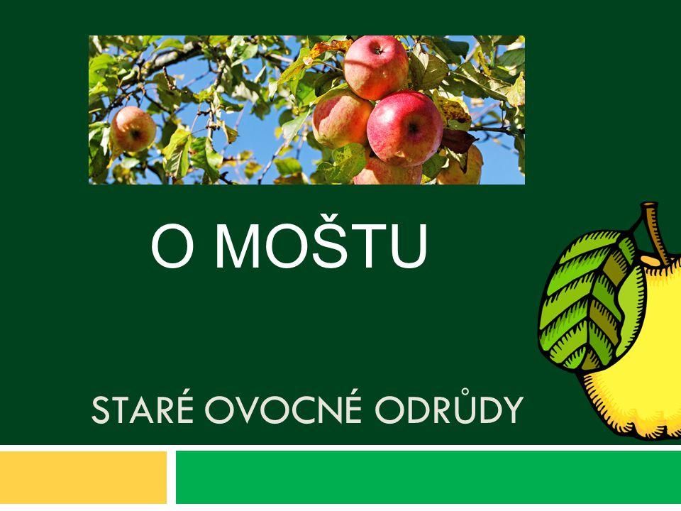 O MOŠTU Staré ovocné odrůdy