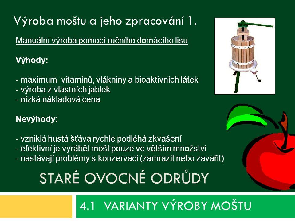 4.1 VARIANTY VÝROBY MOŠTU Staré ovocné odrůdy