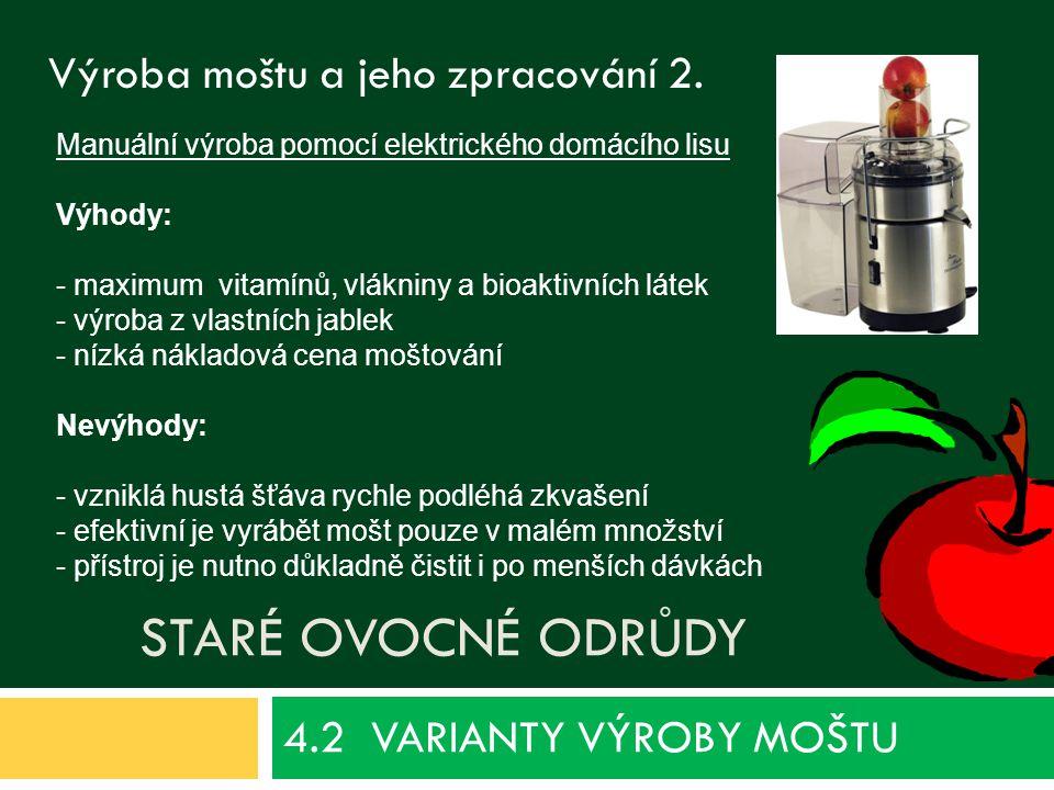 4.2 VARIANTY VÝROBY MOŠTU Staré ovocné odrůdy
