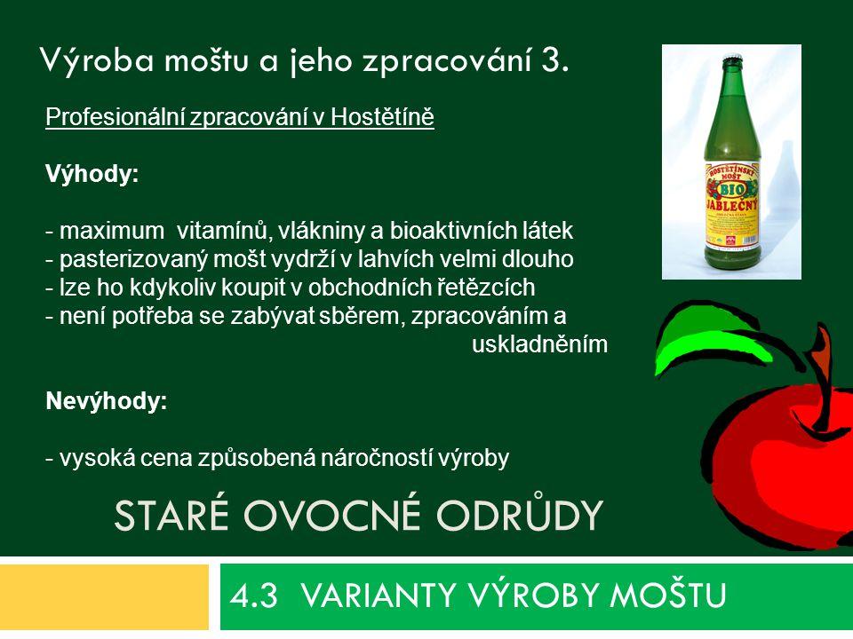 4.3 VARIANTY VÝROBY MOŠTU Staré ovocné odrůdy