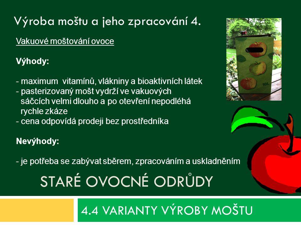 4.4 VARIANTY VÝROBY MOŠTU Staré ovocné odrůdy