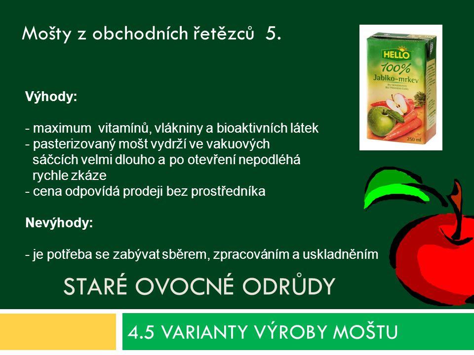 4.5 VARIANTY VÝROBY MOŠTU Staré ovocné odrůdy