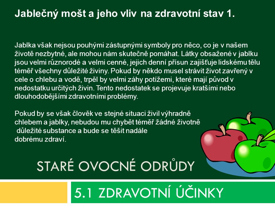 5.1 ZDRAVOTNÍ ÚČINKY Jablečný mošt a jeho vliv na zdravotní stav 1.