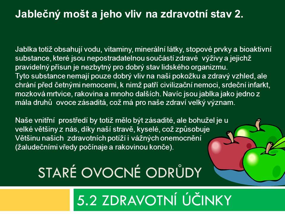 5.2 ZDRAVOTNÍ ÚČINKY Jablečný mošt a jeho vliv na zdravotní stav 2.