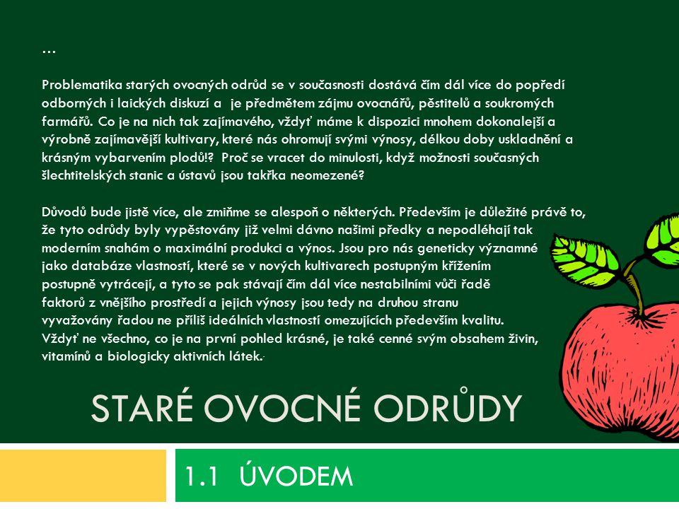 1.1 ÚVODEM Staré ovocné odrůdy …