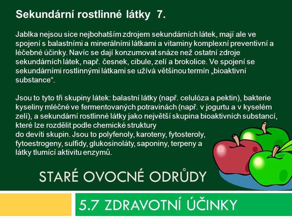 5.7 ZDRAVOTNÍ ÚČINKY Sekundární rostlinné látky 7. Staré ovocné odrůdy
