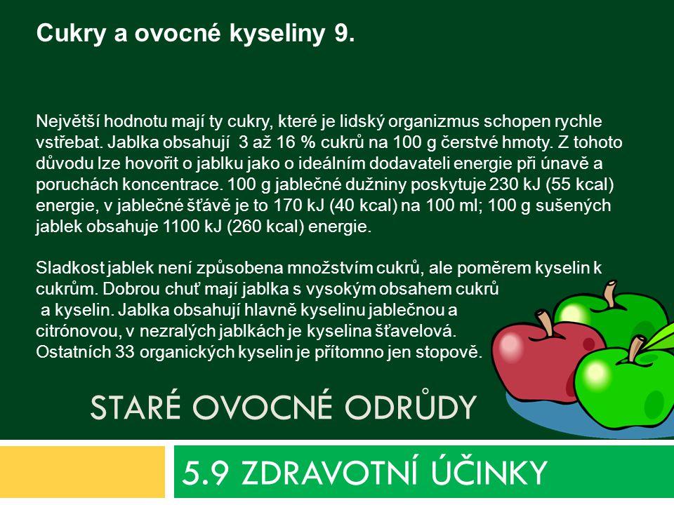 5.9 ZDRAVOTNÍ ÚČINKY Cukry a ovocné kyseliny 9. Staré ovocné odrůdy