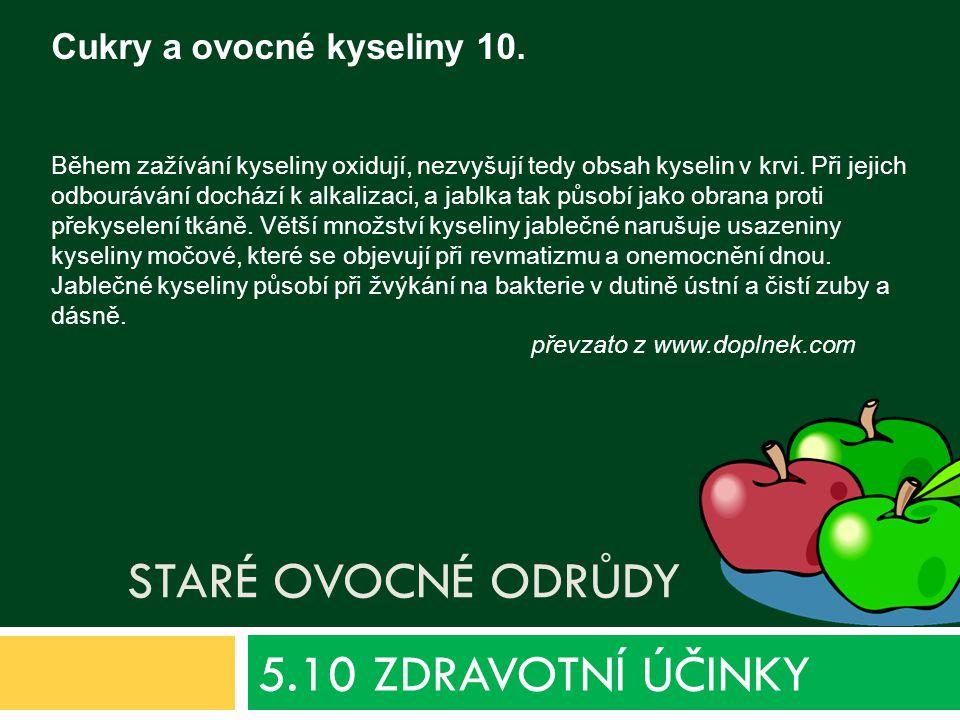 5.10 ZDRAVOTNÍ ÚČINKY Cukry a ovocné kyseliny 10. Staré ovocné odrůdy