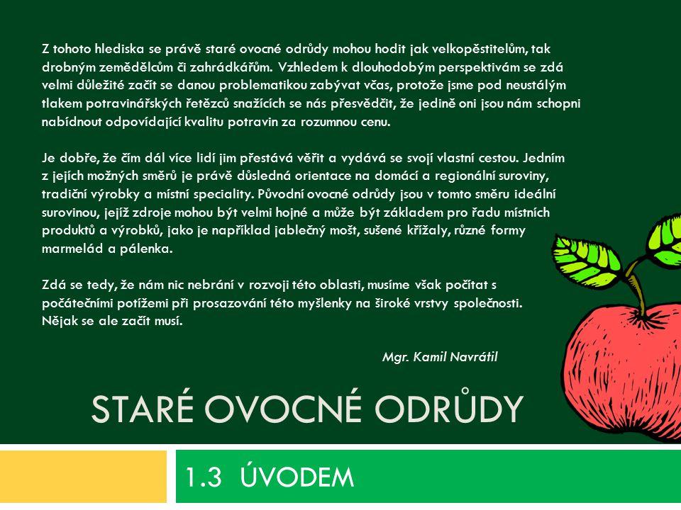 1.3 ÚVODEM Staré ovocné odrůdy