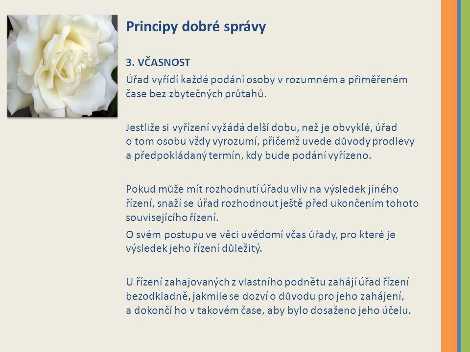 Principy dobré správy 3. VČASNOST