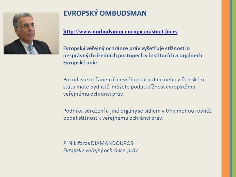 EVROPSKÝ OMBUDSMAN http://www.ombudsman.europa.eu/start.faces