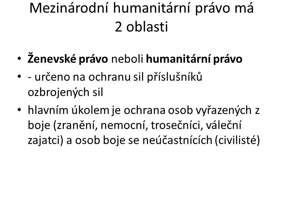 Mezinárodní humanitární právo má 2 oblasti