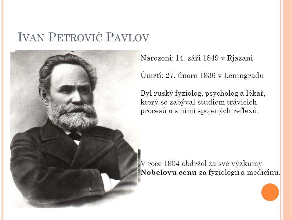 Ivan Petrovič Pavlov Narození: 14. září 1849 v Rjazani