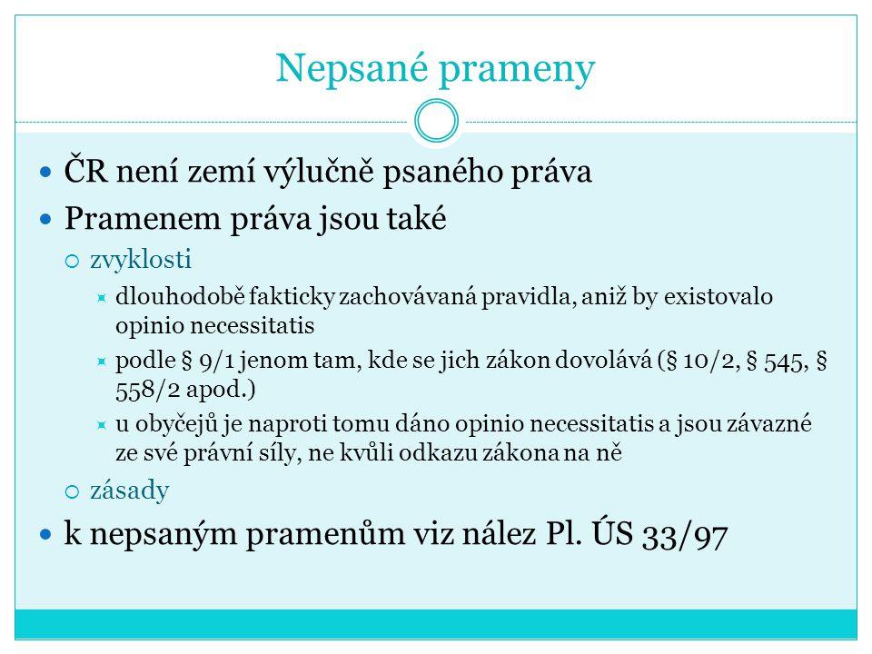 Nepsané prameny ČR není zemí výlučně psaného práva