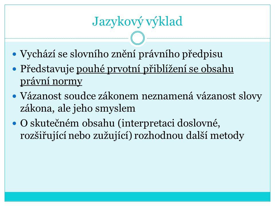 Jazykový výklad Vychází se slovního znění právního předpisu