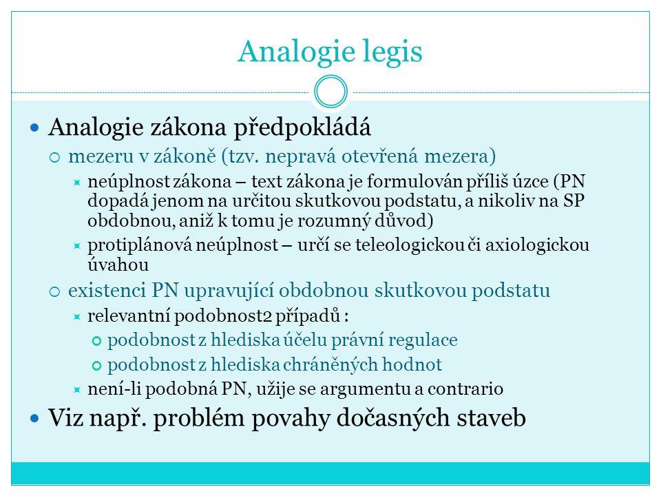 Analogie legis Analogie zákona předpokládá