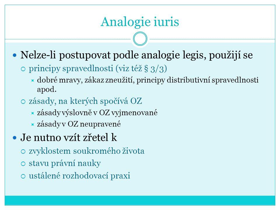 Analogie iuris Nelze-li postupovat podle analogie legis, použijí se