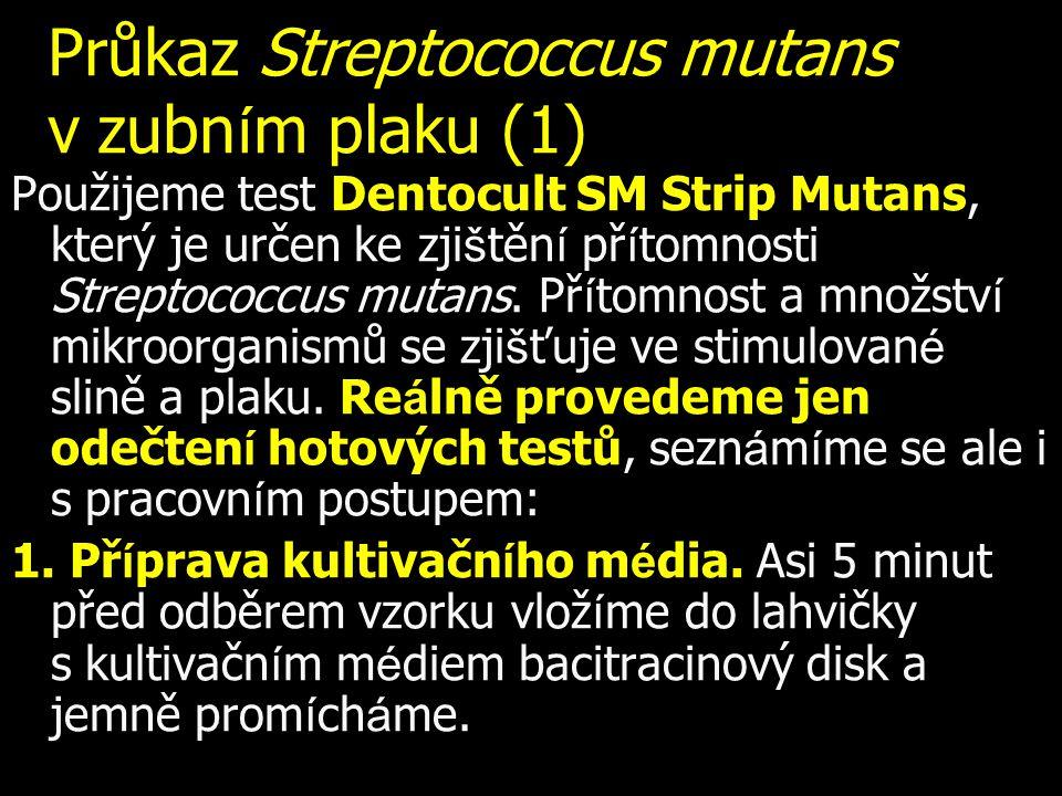 Průkaz Streptococcus mutans v zubním plaku (1)
