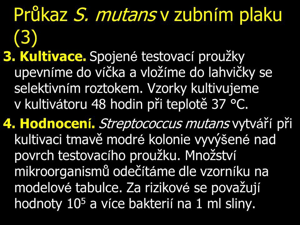 Průkaz S. mutans v zubním plaku (3)