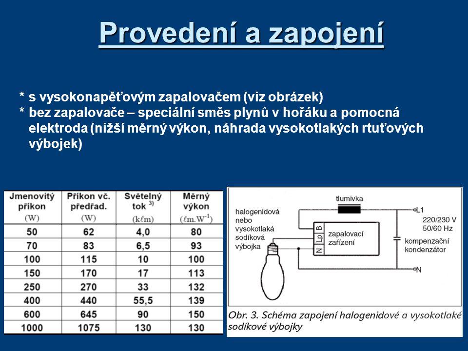 Provedení a zapojení * s vysokonapěťovým zapalovačem (viz obrázek)